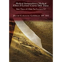 Medical Jurisprudence/Medical Ethics 9 Lecture Course Disk Three
