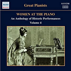 Women at the Piano, volume 4 Femmes au piano (Anthologie d'exécutions historiques - 1921-1955)