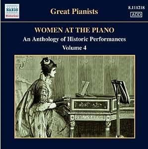 Women at the Piano, volume 4 Femmes au piano (Anthologie d'exécutions historiques - 1921-1955)