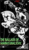 The Ballads of Marko Kraljevic: An Epic Poem (Living Time World Poetry)