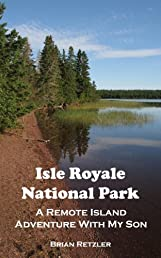Isle Royale National Park: A Remote Island Adventure With My Son