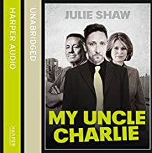 My Uncle Charlie (Tales of the Notorious Hudson Family, Book 2) (       UNABRIDGED) by Julie Shaw Narrated by Jim Millnea