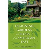 Designing Gardens with Flora of the American East ~ Carolyn Summers