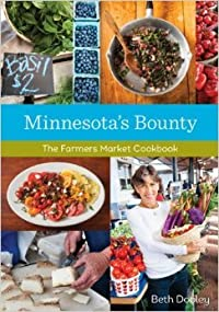 Minnesota's Bounty: The Farmers Market Cookbook