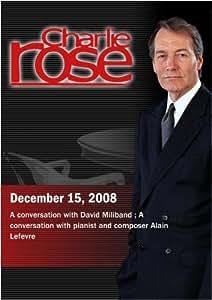 Charlie Rose - David Miliband /  Alain Lefevre (December 15,  2008)