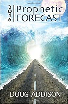 2016 Prophetic Forecast