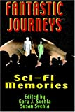 Fantastic Journeys: Sci-Fi Memories (1887664408) by Gary Svehla