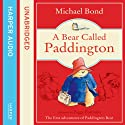 A Bear Called Paddington (       UNABRIDGED) by Michael Bond Narrated by Stephen Fry