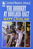 img - for The Robbery at Boulder Halt book / textbook / text book