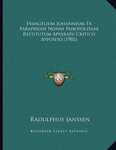 Evangelium Johanneum Ex Paraphrasi Nonni Panopolitani Restitutum Apparatu Critico Apposito (1902)