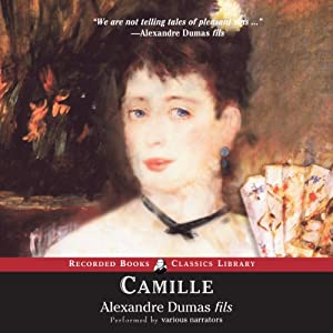 Camille: The Lady of the Camellias | [Alexandre Dumas fils]