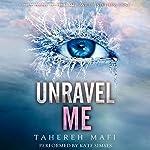 Unravel Me: Shatter Me, Book 2 | Tahereh Mafi