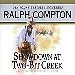 Showdown at Two-Bit Creek: A Ralph Compton Novel by Joseph A. West | Ralph Compton,Joseph A. West