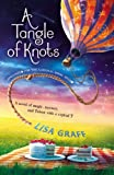 By Lisa Graff A Tangle of Knots (Reprint)