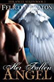 Her Fallen Angel (Her Angel Romance Series Book 2) (English Edition)
