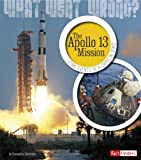 img - for The Apollo 13 Mission: Core Events of a Crisis in Space (What Went Wrong?) book / textbook / text book
