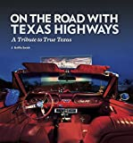 img - for On the Road with Texas Highways: A Tribute to True Texas book / textbook / text book
