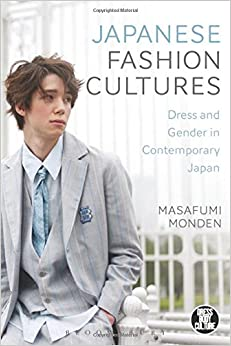 Japanese Fashion Cultures Dress And Gender In Contemporary Japan Dress Body