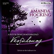 Verführung (Unter dem Vampirmond 2) | Amanda Hocking
