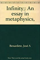Infinity: An Essay in Metaphysics by José…