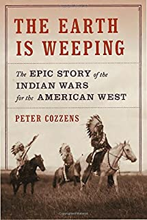 Book Cover: The Earth Is Weeping: The Epic Story of the Indian Wars for the American West