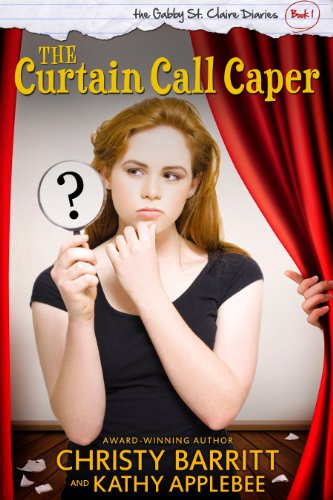 the-curtain-call-caper-the-gabby-st-claire-diaries-book-1-english-edition