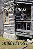 Loves Forgiveness (Oregon Trail Book 3)