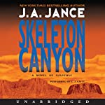 Skeleton Canyon: Joanna Brady Mysteries, Book 5 (       UNABRIDGED) by J. A. Jance Narrated by C. J. Critt