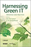 Harnessing Green IT: Principles and Practices