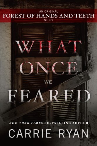 What Once We Feared: An Original Forest of Hands and Teeth Story cover image