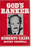 Gods Banker: An Account of the Life and Death of Roberto Calvi