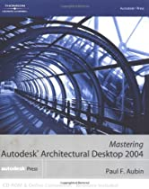 Mastering Autodesk Architectural Desktop 2004