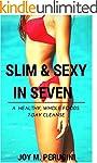 Slim & Sexy In Seven: A Healthy, Whol...