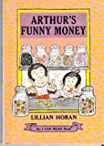 Arthur's funny money (An I can read book) (006022343X) by Lillian Hoban