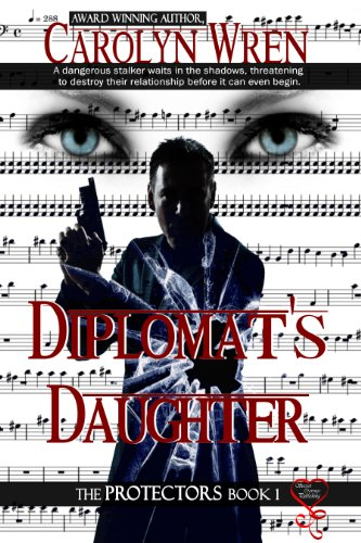 Book: Diplomat's Daughter (The Protectors Series) by Carolyn Wren