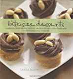 img - for Bite-Size Desserts: Creating Mini Sweet Treats, from Cupcakes to Cobblers to Custards and Cookies book / textbook / text book