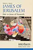 img - for James Of Jerusalem: Heir to Jesus of Nazareth (Interfaces) book / textbook / text book