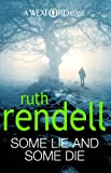 Some Lie And Some Die: (A Wexford Case) (Inspector Wexford series Book 8)