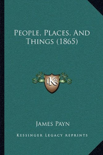 People, Places, and Things (1865)