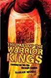 The Last of the Warrior Kings Sarah Mussi
