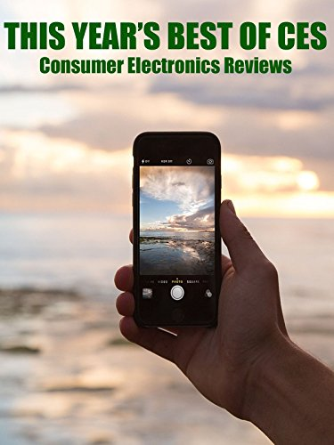 This Year's Best of CES - Consumer Electronics Reviews