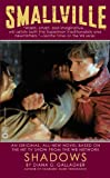 Smallville: Shadows (Smallville (Warner)) (0446613606) by Gallagher, Diana G.