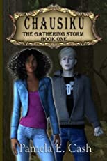 CHAUSIKU: The Gathering Storm; Book One (Volume 1)