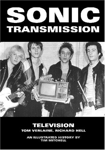 By Tim Mitchell Sonic Transmission: Television Tom Verlaine, Richard Hell [Paperback] (Sonic Transmission compare prices)
