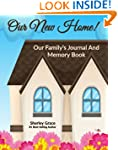 Our New Home! Our Family's Journal An...