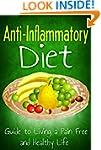 Anti Inflammatory Diet: Guide to Livi...