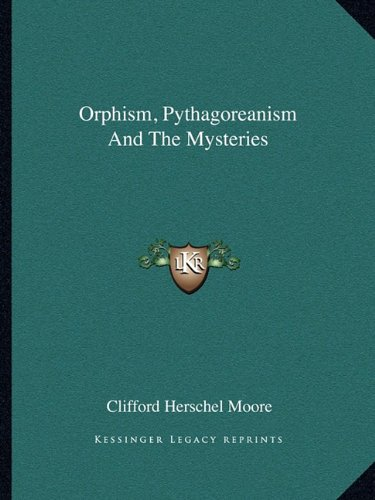 Orphism, Pythagoreanism and the Mysteries