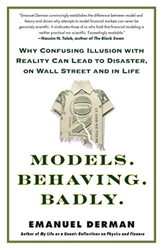 Models.Behaving.Badly.: Why Confusing Illusion with Reality Can Lead to Disaster, on Wall Street and in Life (Models Behaving Badly compare prices)