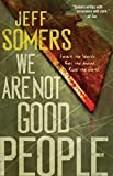 We Are Not Good People (Ustari Cycle Book 1)