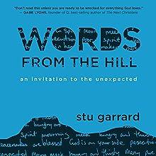 Words from the Hill: An Invitation to the Unexpected | Livre audio Auteur(s) : Stu Garrard Narrateur(s) : Stu Garrard